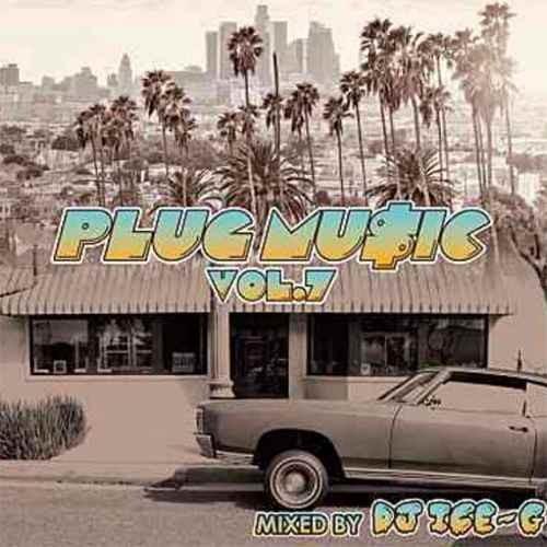 ニューウエスト ウエッサイ ウエストコースト ヒップホップ 西海岸サウンドPlug Music Vol.7 / DJ Ice-G