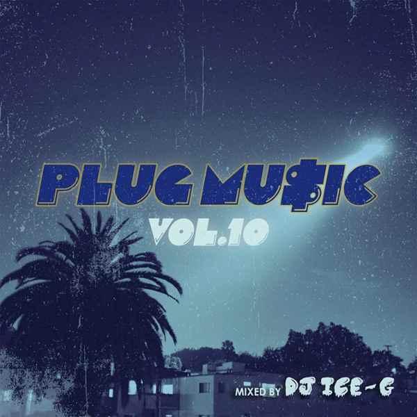 ウエッサイ 人気シリーズ ニューシット ヒップホップ R&BPlug Music Vol.10 / DJ Ice-G