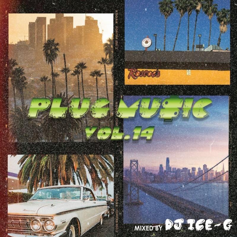 ウエストコースト ヒップホップ R&B 西海岸 2021 新譜Plug Mu$ic Vol.14 / DJ Ice-g