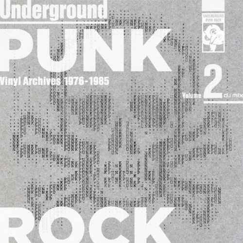 70年代 80年代 パンクUnderground Punk Rock Vinyl Archives 1976-1985 Volume.2 / Ita,U.S.Masa,Yuji