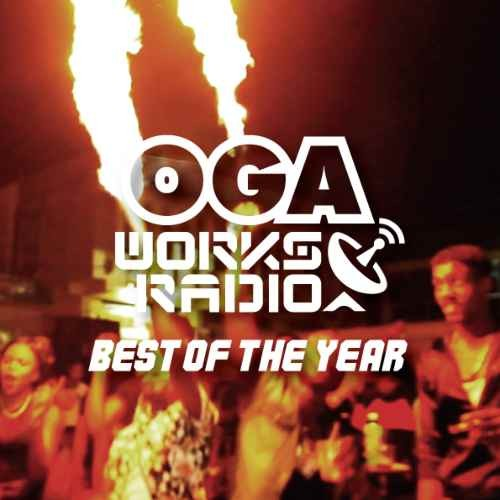 オガラジ レゲエ 2018 ラバーズ ダンスホールOga Works Radio Mix Vol.10 -Best Of The Year- / Oga
