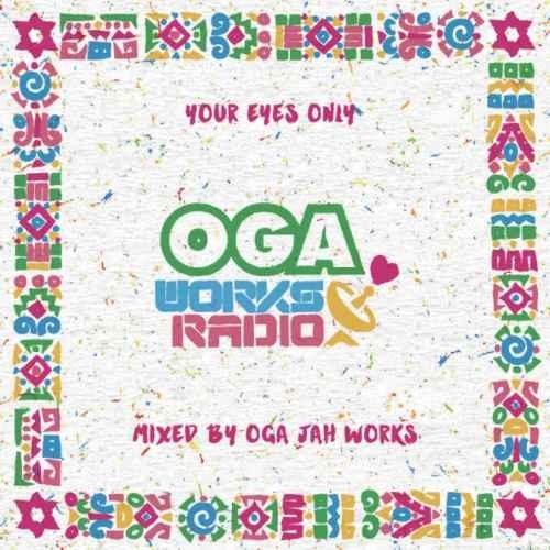レゲエ R&B スロウジャム ソウルOga Works Radio MIX Vol.11 -Your Eyes Only Episode II- / Oga Jahworks
