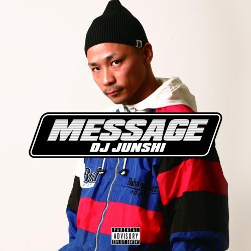 ジャパニーズ ヒップホップMessage / DJ Junshi