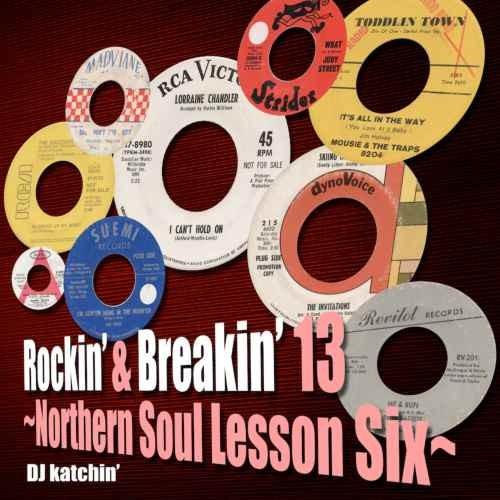 ジャズ カバー ノーザンソウル カッチン クラシック オールドスクールRockin' & Breakin' 13 -Northern Soul Lesson Six- / Katchin'
