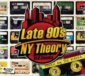 第2弾は90年代後半のR&Bにフォーカス!【洋楽CD・MixCD】Late 90's NY Theory -R&B Classics- / DJ Kaiya【M便 1/12】【MixCD24 MAGAZINE Vol.4掲載アイテム】