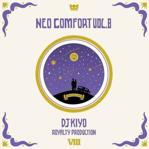 DJ Kiyo キヨ ヒップホップ ネオソウル 2019Neo Comfort 8 / DJ Kiyo