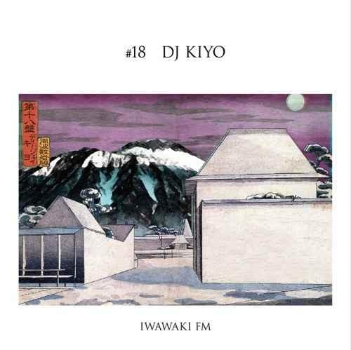 DJ Kiyo キヨ ヒップホップIwawaki Fm×DJ Kiyo / DJ Kiyo