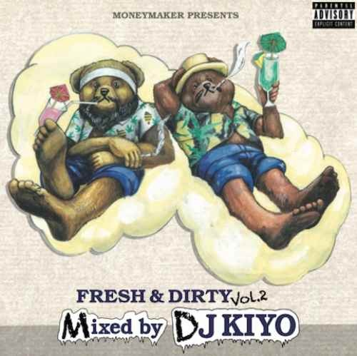 DJ Kiyo キヨ ヒップホップFresh & Dirty Vol.2 / DJ Kiyo