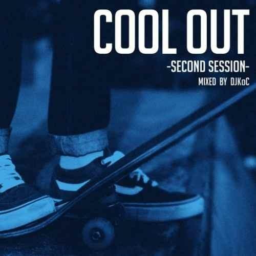 ヒップホップ ジャジーCool Out -Second Session- / DJ KoC