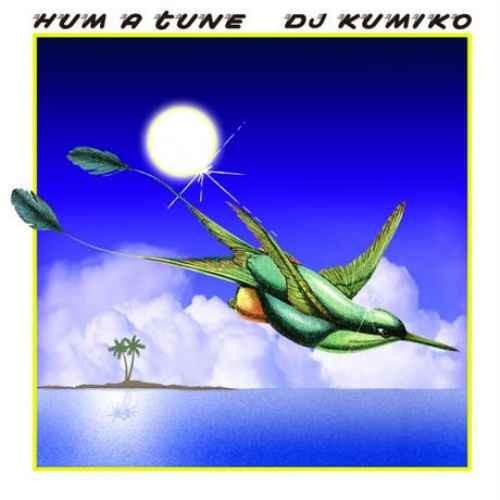 DJ Kumiko ソウル チル オールドスクールHum A Tune / DJ Kumiko