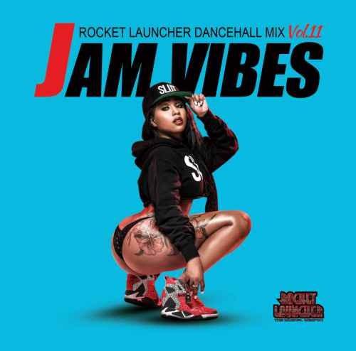 レゲエ ダンスホール Jam Vibes Vol.11 / Rocket Launcher mixed by Taishi