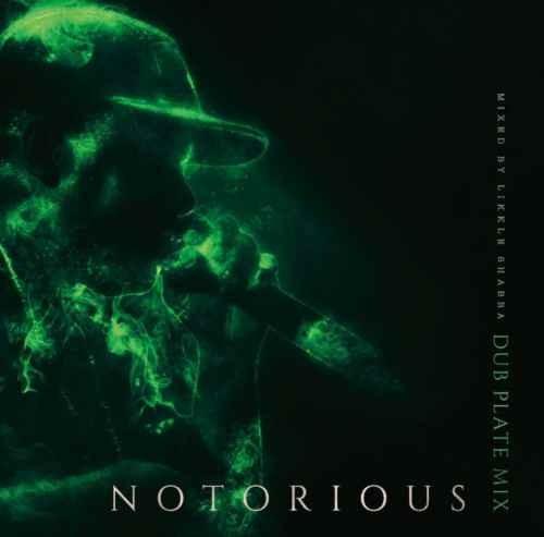 Likkle Shabba レゲエ Notorious Dub Plate Mix / Mixed By Likkle Shabba