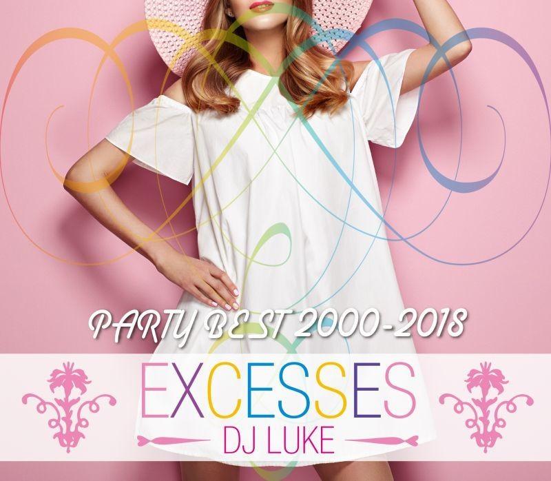 パーティー・ベスト・2000年代・メジャーレイザー・ピットブルExcesses Party Best 2000-2018 / DJ Luke