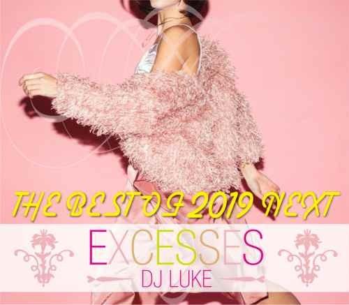DJ Luke 2019 パーティー Ariana Grande アリアナグランデ Daddy Yankee ダディーヤンキーExcesses The Best Of 2019 Next / DJ Luke