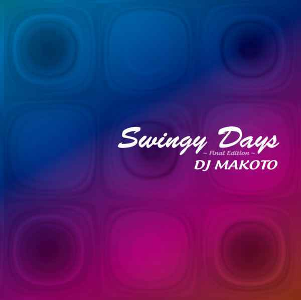 R&B ニュージャックスウィング NJS シリーズ 2枚組Swingy Days -Final Edition- (2CD) / DJ Makoto