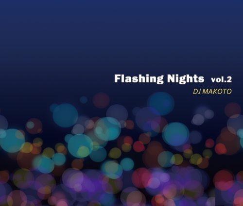 ディスコ・ブギー・歌モノハウス・R&BFlashng Nights Vol.2 / DJ Makoto