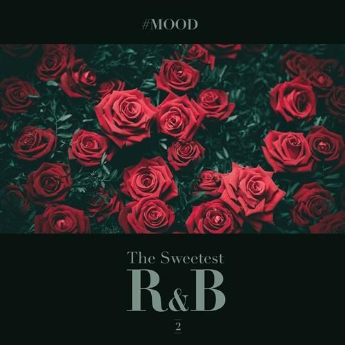 R&B お洒落 メロウ#Mood - The Sweetest R&B Collection Vol.2 / V.A.