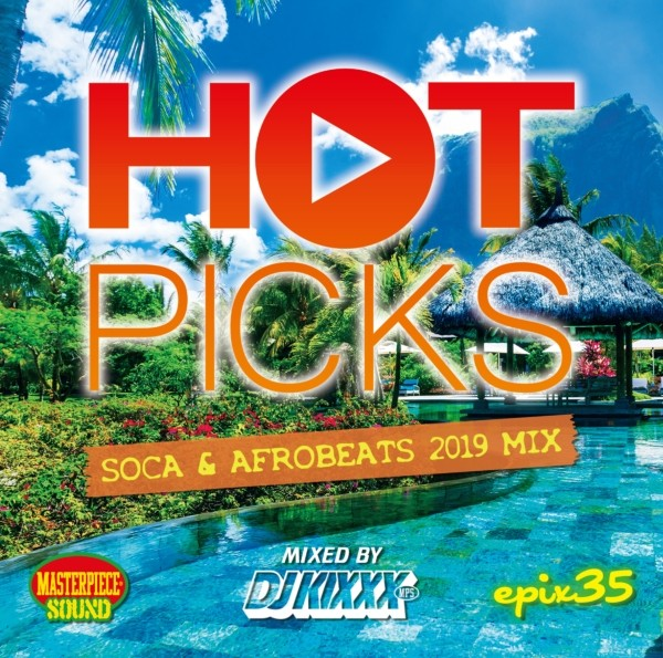 DJ Kixxx キックス ソカ アフロビーツ  夏 サマー リゾート 海Epix 35 -Hot Picks Soca & Afrobeats 2019 Mix- / DJ Kixxx