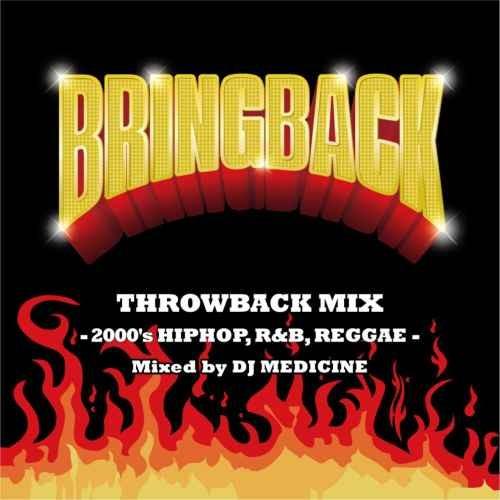 ヒップホップ 2000 DJ メディシン 黄金期Bring Back -throwback 2000 Hiphop Mix- / DJ Medicine