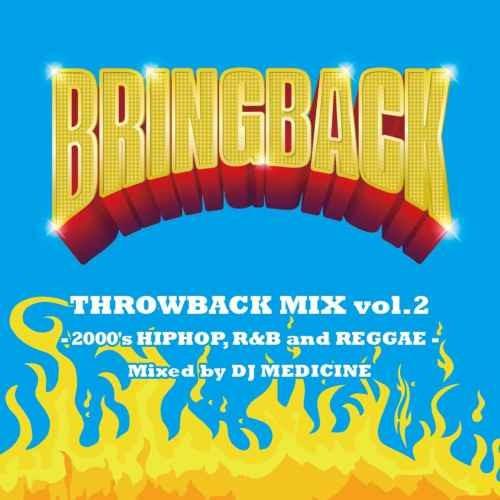 2000年代 ヒップホップ  DJ MedicineBring Back Throwback Mix Vol.2 -2000 HIPHOP Mix- / DJ Medicine