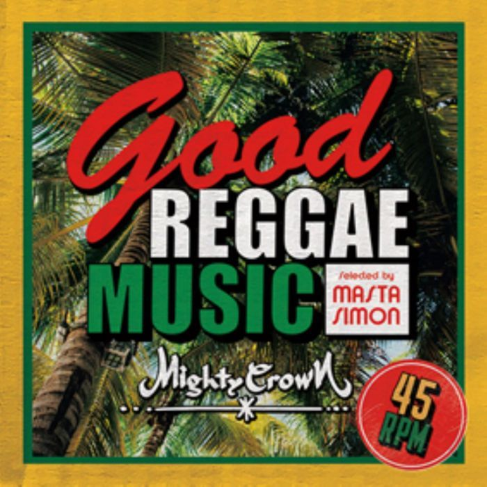 Mighty Crown流、極上のレゲエMix! CD MixCD Good Reggae Music -Selected by Masta Simon- / Mighty Crown【M便 2/12】
