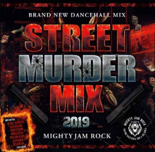 Mighty Jam Rock 2018 2019 ジャマイカ ヒットチューンStreet Murder Mix 2019 / Mighty Jam Rock
