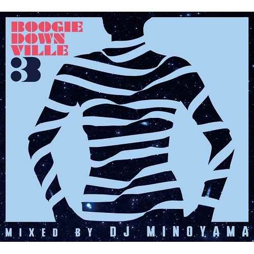 DJミノヤマ UKモダンソウル NYサウンド ディスコ クラシックBoogiedownville Vol.3 / DJ Minoyama