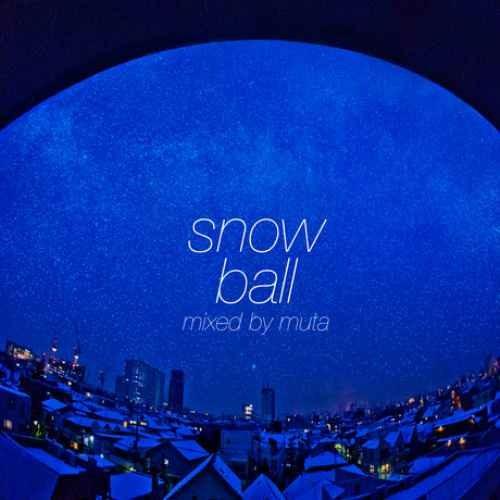 Muta R&B 歌モノSnowball / Muta