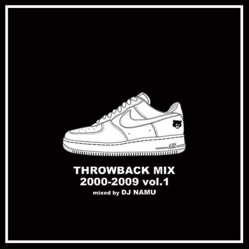 ヒップホップ 2000年代 青春ど真ん中 クラシックス アラサーThrowback Mix 2000-2009 Vol.1 / DJ Namu