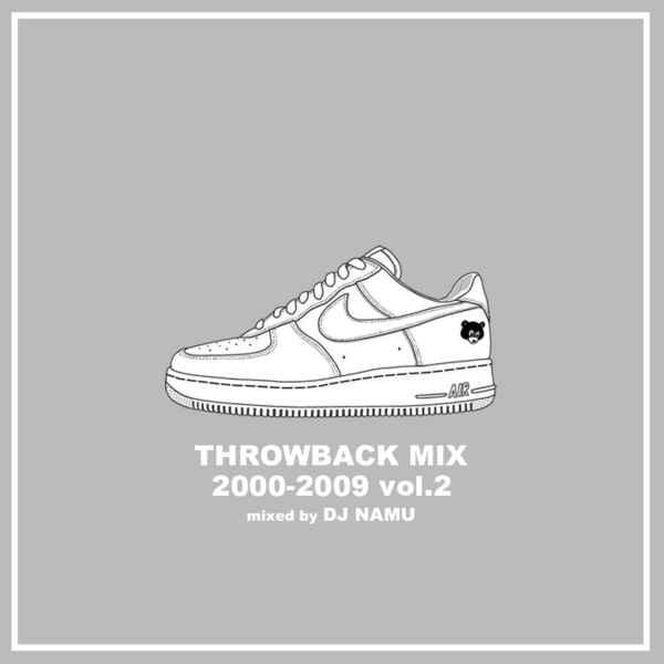 2000年代ベスト 第二弾 アラサー 青春Throwback Mix 2000-2009 Vol.2 / DJ Namu