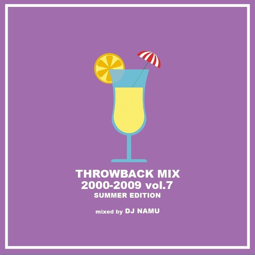ヒップホップ 2000年代 夏 サマーミックス アラサー アラフォーThrowback Mix 2000-2009 Vol.7 Summer Edition / DJ Namu