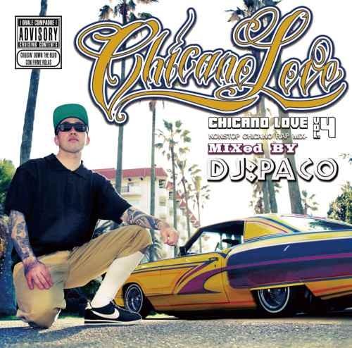 ウエストコースト チカーノ ラップChicano Love Vol.4 / DJ Paco