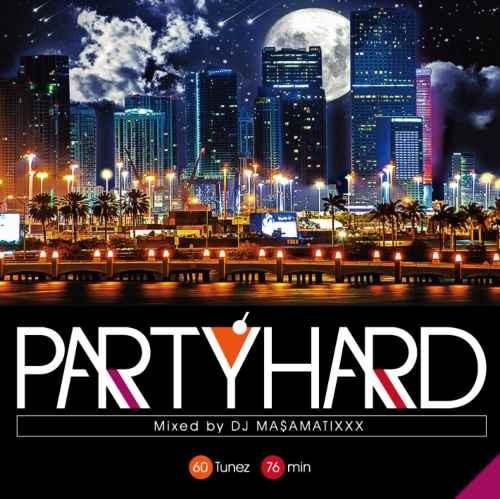 ダンスホール レゲエ ヒップホップ R&BParty Hard Vol.7 / DJ Ma$amatixxx