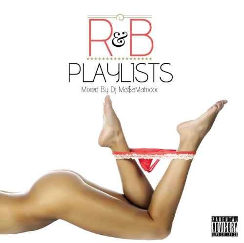 R&BR&B Playlist / DJ Ma$amatixxx