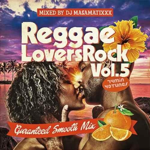 DJ Ma$amatixxx レゲエ ラバーズ ラヴァース ロックReggae Lovers Rock Vol.5 / DJ Ma$amatixxx