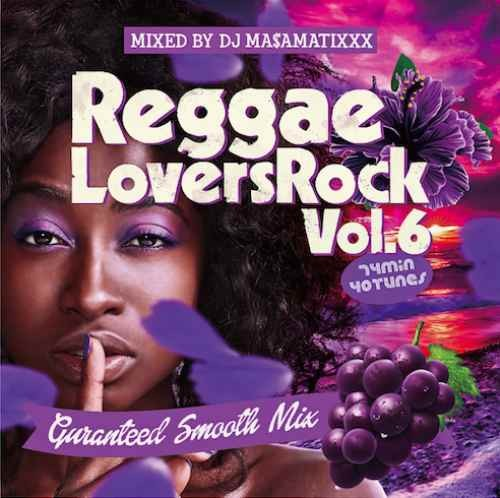 大人気レゲエラヴァーズロック!【洋楽CD・MixCD】Reggae Lovers Rock Vol.6 / DJ Ma$aMaTixxx【M便 2/12】