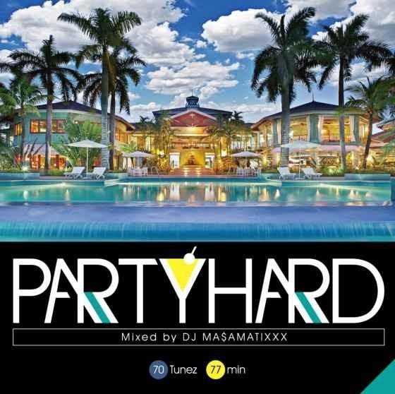 レゲエ DJマサマティックス ダンスホール パーティーParty Hard Vol.8 / DJ Ma$aMaTixxx