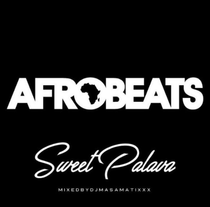 レゲエ アフロビーツ レイシーバレット DJマサマティックスAfro Beats Sweet Palava / DJ Ma$amatixxx