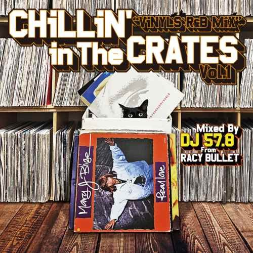 90年代から2000年代初期の良曲のみをセレクト。【洋楽CD・MixCD】Chillin' In The Crates Vol.1 (Vinyls R&B Mix) / DJ 57.8 From Racy Bullet【M便 2/12】