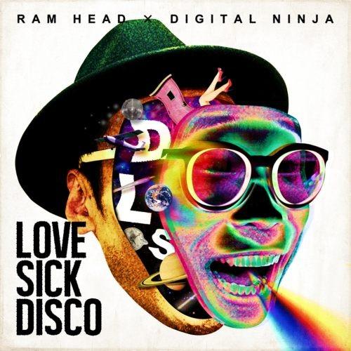 レゲエ・ラムヘッドLove Sick Disco / Ram Head×Digital Ninja