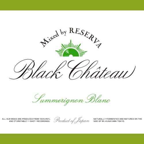 ヒップホップ 夏 サマーBlack Chateau -Summer- / Reserva