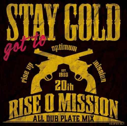 Rise O Mission ダンスホール クラシックス レゲエ ファンデーションGot To Stay Gold / Rise O Mission