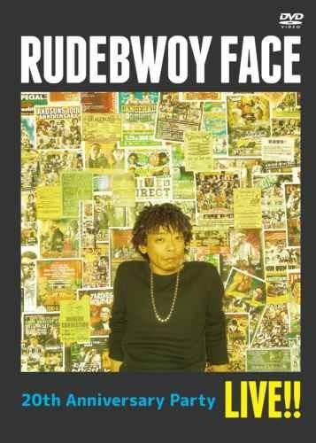 ルード・ボーイ・フェイス・アニバーサリー・ライブ20th Anniversary Party Live!! / Rudebwoy Face
