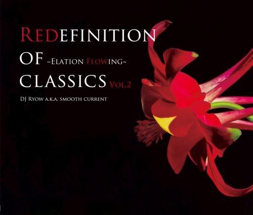 ヒップホップ・クラシックスRedefinition Of Classics Vol.2 -Elation Flowing- / DJ Ryow a.k.a. Smooth Current