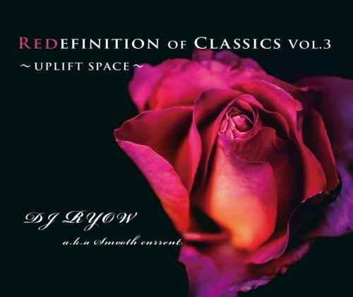 90年代 ヒップホップ R&B ラップ NJSRedefinition Of Classics Vol.3 -Uplift Space- / DJ Ryow a.k.a. Smooth Current