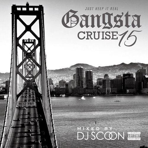 ウエストコースト・ウエッサイGangsta Cruise 15 / DJ Scoon