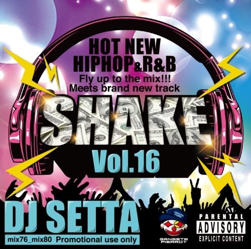 ヒップホップ ノンストップ DJミックスShake Vol.16 -CD-R- / DJ Setta