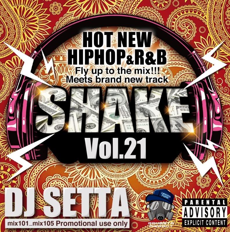 Hotな新譜 ヒップホップ R&B  2021 7月Shake Vol.21 / DJ Setta