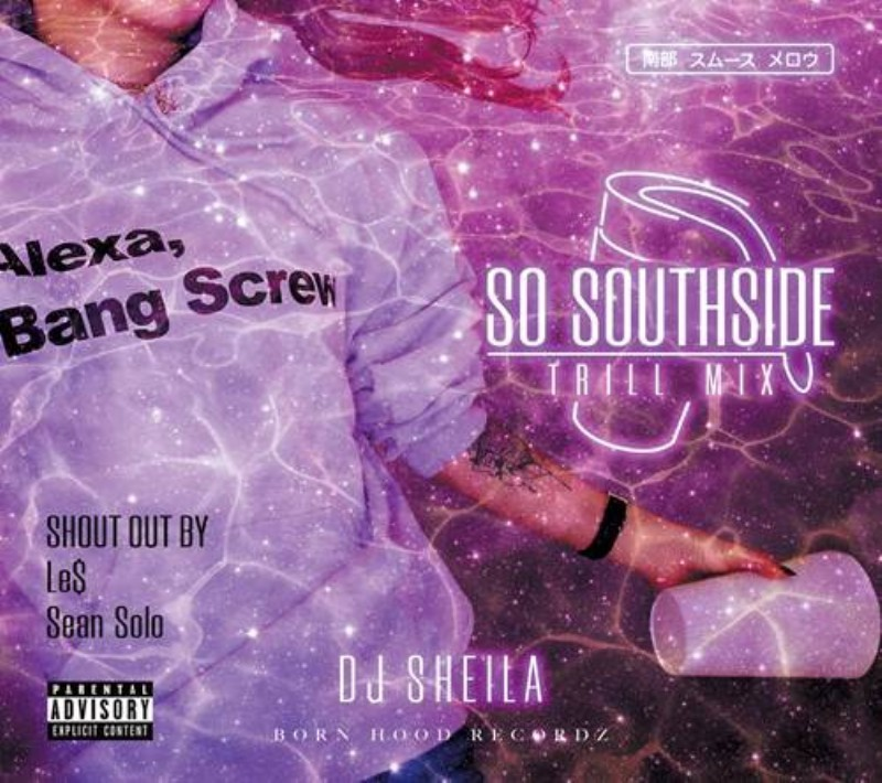 サウス フィメールDJ 哀愁メロウ So Southside-Trill Mix / DJ Sheila