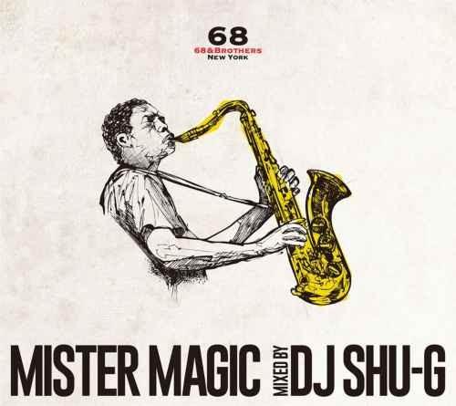 ヒップホップ・ジャズ・メロウMister Magic / DJ Shu-G x 68&Brothers